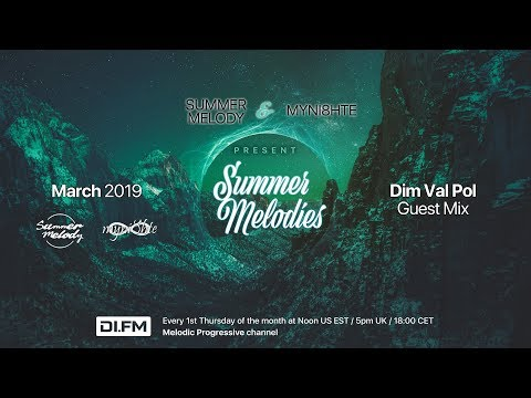 Summer Melodies on DI.FM - March 2019 with myni8hte Guest Mix from Dim Val Pol