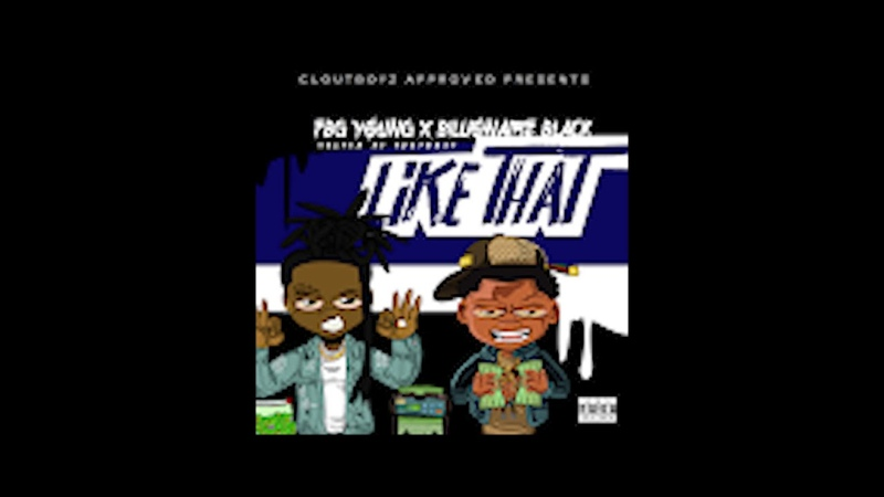 Billionaire Black feat FBG YOUNG Like That hosted by YdotGdot
