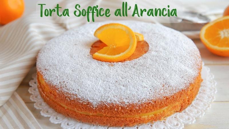 TORTA SOFFICE ALL'ARANCIA Ricetta Facile - Super Easy Orange Cake Recipe