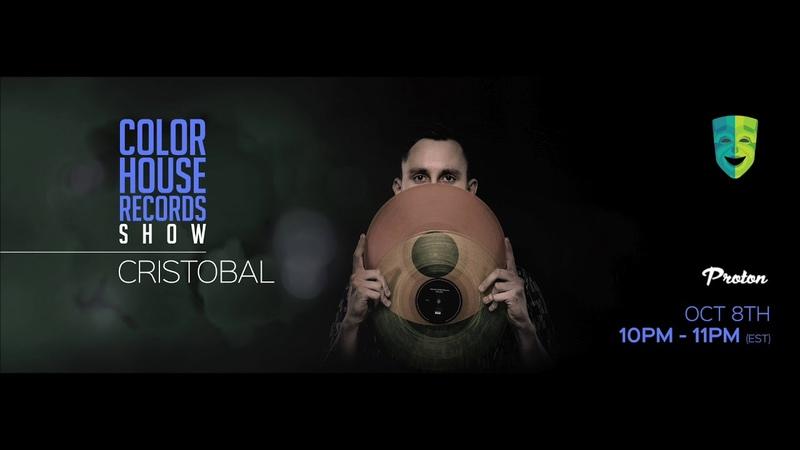 Cristobal - Color House Records@Proton Radio 2018 October 8.