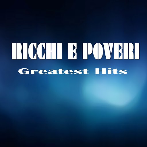 Ricchi E Poveri альбом Greatest Hits
