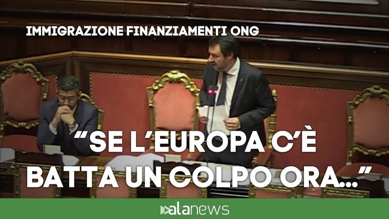 Salvini: Se Europa c'è batta un colpo ora o taccia per sempre