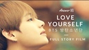 BTS Love Yourself 结 Full Story Film [ENG]