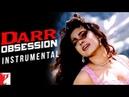 Darr Obsession Dance Instrumental Darr Shah Rukh Khan Juhi Chawla Sunny Deol