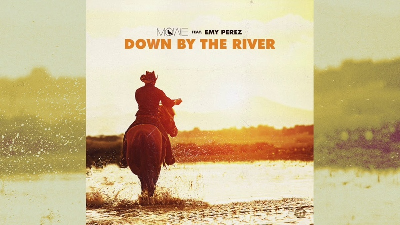 Möwe Feat Emy Perez - Down By The River