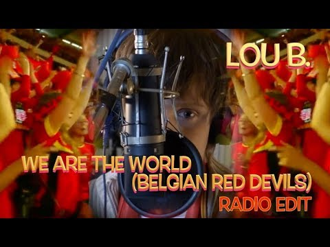 We are the world (belgian red devils) radio edit by Lou B.