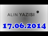 Alin Yazisi (17.06.2014)