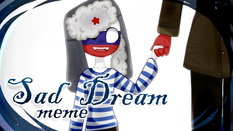 Sad Dream meme [CountryHumans]