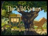 06. Дикие Лебеди The Wild Swans.Dub.MVO.Eng