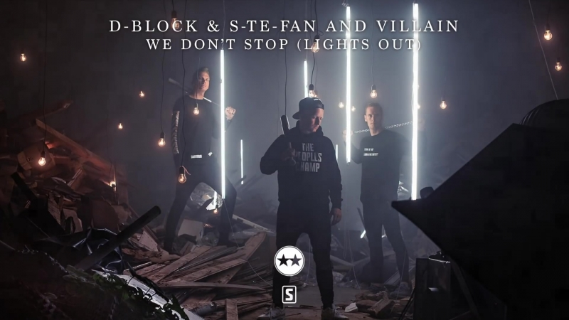 D-Block S-te-Fan and Villain - We Dont Stop (Lights Out)