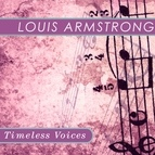 """Louis Armstrong альбом Timeless Voices: """"Satchmo"""""""