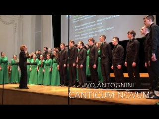 Saint Petersburg Peter The Great Polytechnic University Chamber Choir Ivo Antognini: Canticum Novum
