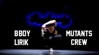 B-Boy Lirik. Mutants Crew