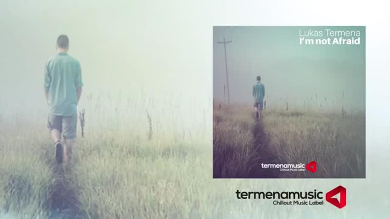 Lukas Termena - I'm not Afraid (Original mix)