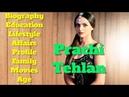 Prachi Tehlan Biography   Age   Family   Affairs   Movies   Education   Lifestyle and Profile