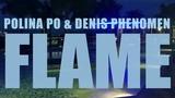 PREVIEW POLINA PO &amp DENIS PHENOMEN - FLAME