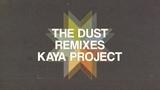 Kaya Project - The Dust Remixes (Full Album)