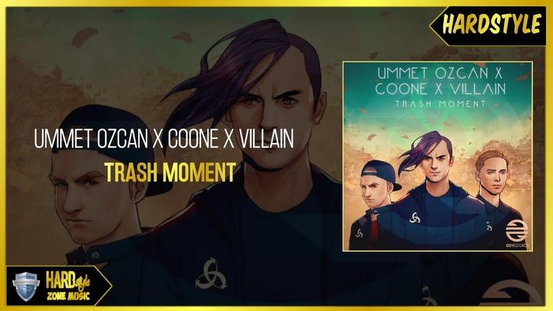 Ummet Ozcan X Coone X Villain - Trash Moment (Extended)