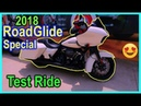 2018 Road Glide Special Test Ride