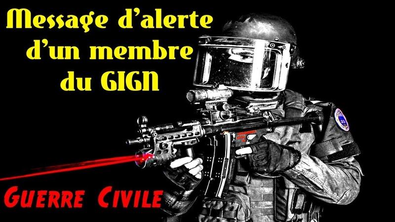 Guerre Civile Imminente ! Message d'un membre du GIGN aux français - Mai 2018