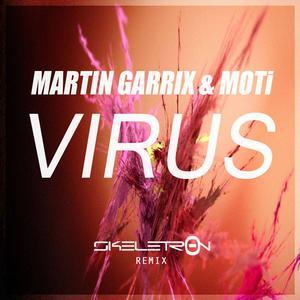 Martin Garrix & MOTi - Virus (Skeletron Remix)
