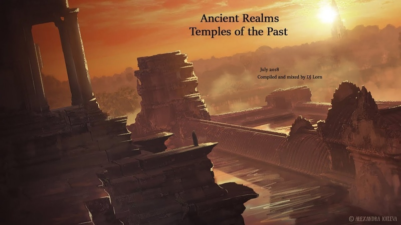 Ancient Realms Temples of the Past July 2018 Deep Trance Psybient