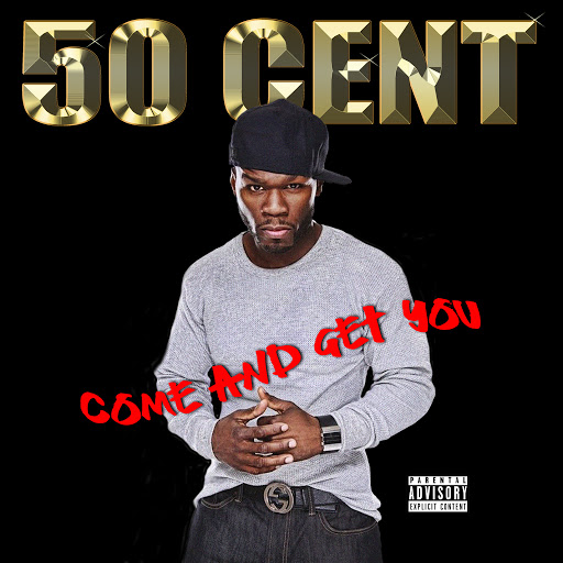 50 Cent альбом Come And Get You