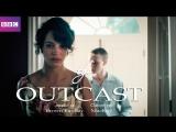 Изгой The Outcast (2015) 1 серия