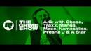The Grime Show: A.G. with Obese, Traxx, Manga, Mace, Namesbliss, Presha J A Star