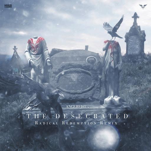 Angerfist альбом The Desecrated (Radical Redemption Remix)