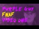 FNAF: PURPLE GUY CAPTURED - VIDEO 1
