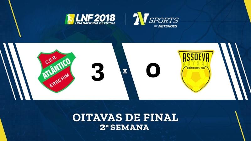 LNF2018 Atlântico 3 x 0 Assoeva Gols Oitavas Volta