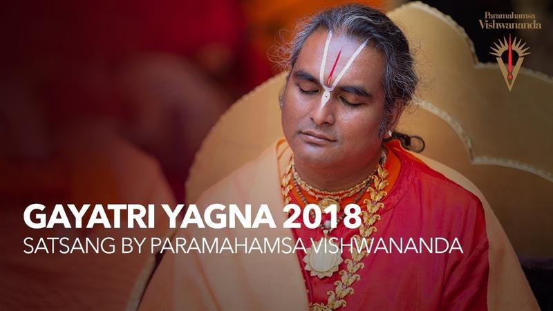 Gayatri Yagna 2018 – Satsang by Paramahamsa Vishwananda