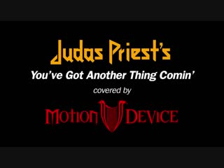 Judas priest - youve got another thing comin [cover by motion device]