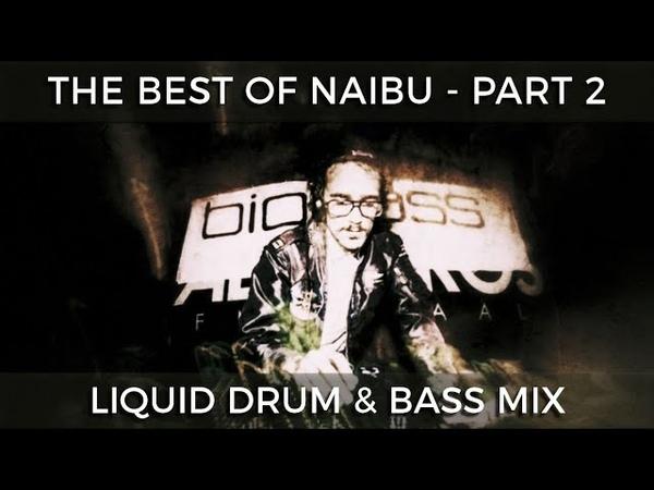 ► The Best of Naibu - Part 2 - Liquid Drum Bass Mix