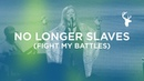 No Longer Slaves Surrounded (Fight My Battles) - Darlene Zschech | Bethel Music Worship