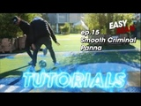 How to do the Smooth Criminal Panna - EASY MAN TUTORIALS ep. 15