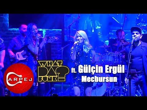 What Da Funk ft. Gülçin Ergül - Mecbursun (Konser Video)