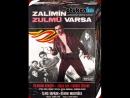 Zalimin Zulmü Varsa - Türk Filmi