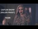 Caitlin Snow (Killer Frost) || Team (5x07)