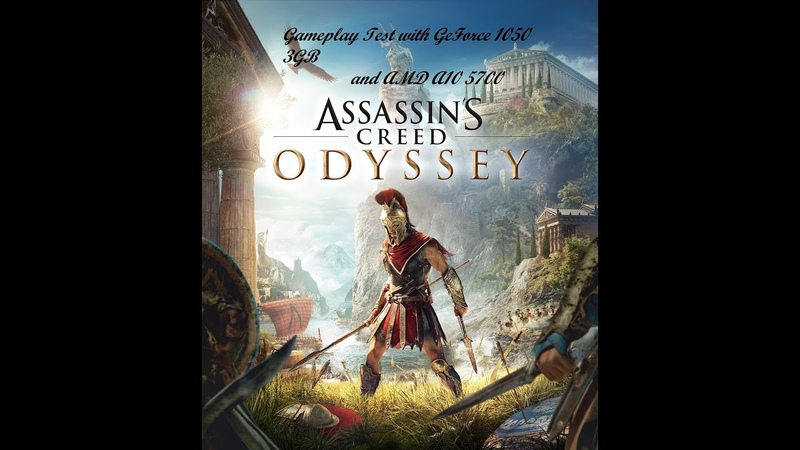 Assassins Creed Odyssey Gameplay Test on Geforce 1050 3 GB with A10 5700