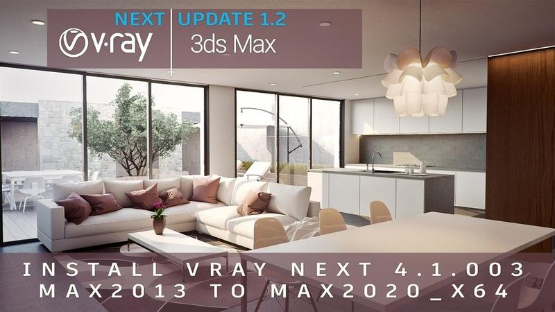 Install V-Ray Next v1.2 Build 4.10.03 Max 2013 to Max 2020