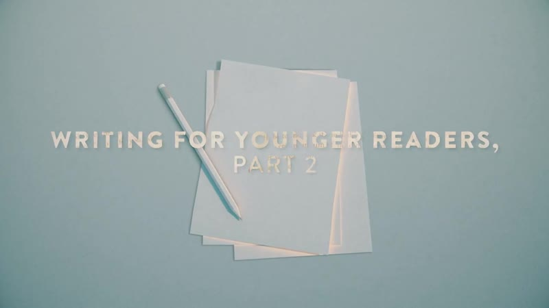 107 - Writing for Younger Readers Pt2