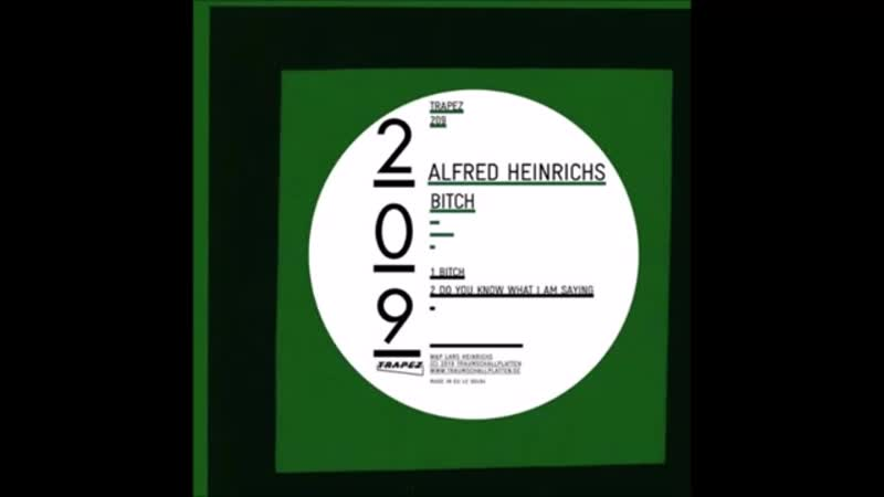 [7][131.00 A] alfred heinrichs ★ do you know ★ what i am saying ★ original mix