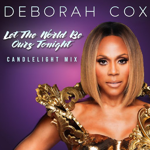 deborah cox альбом Let the World Be Ours Tonight (Candlelight Mix)