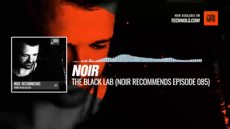 @noirmusic - The Black Lab (Noir Recommends Episode 085) Periscope Techno music