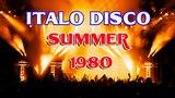 ITALO DISCO hits of 80s II Golden Oldies Disco Dance Music of 80s II Last Summer Italo Dance megamix