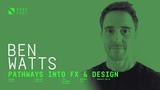 Node Fest '18 Ben Watts - Pathways into FX &amp Design