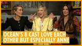 Sisters!! Sarah Paulson, Cate Blanchett and Sandra Bullock Interview