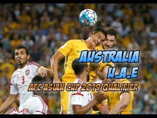 Australia - UAE. Football AFC Asian Cup 2019 Qualifier Goals highlights 28.03.2017⚽🏆